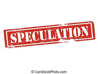 Speculation - Rubber stamp with word speculation inside,...