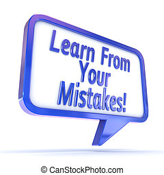 """Speech Bubble """"Learn from you Mistakes"""""""