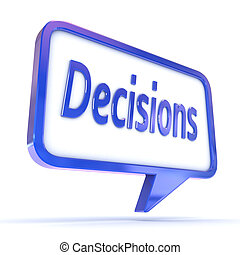 """A Colourful 3d Rendered Concept Illustration showing """"Decisions"""" in a Speech Bubble"""