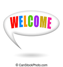 Welcome - Speech bubble with colorful Welcome inscription ...