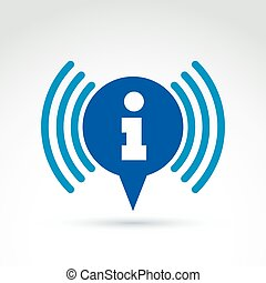 Speech bubble with information sign, blue vector broadcasting icon. Conceptual signal symbol. Information service sign.
