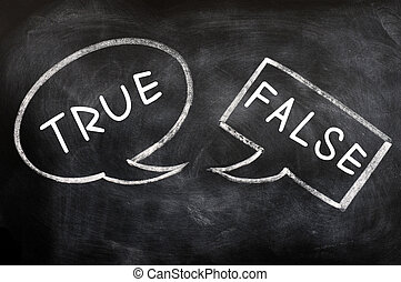 Two speech bubbles drawn with chalk on a blackboard for True and False
