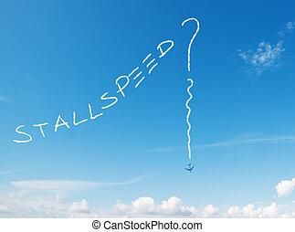 "speed?"", écrit, ciel, ""stall"