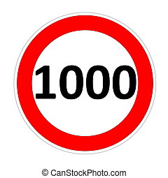 1000 speed limitation road sign in white background