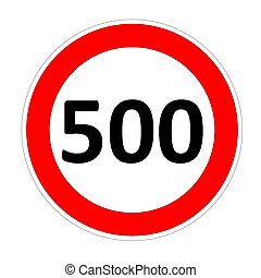 500 speed limitation road sign in white background