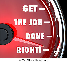 Speedometer Get the Job Done Rights Achieve Mission - A red...