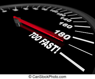 A speedometer showing a vehicle's speed being pushed to Too Fast