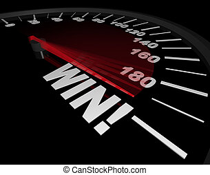 A speedometer with red needle speeding to the word Win