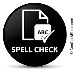 Spell check document black round button