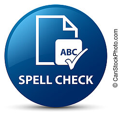 Spell check document blue round button