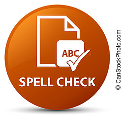Spell check document brown round button