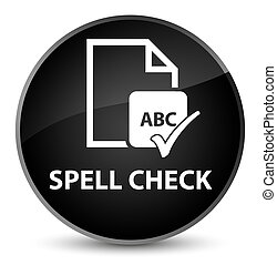 Spell check document elegant black round button