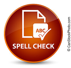 Spell check document elegant brown round button