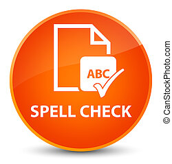 Spell check document elegant orange round button