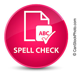 Spell check document elegant pink round button