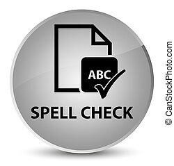 Spell check document elegant white round button
