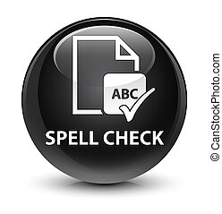Spell check document glassy black round button