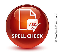 Spell check document glassy brown round button