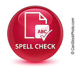 Spell check document glassy pink round button