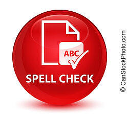 Spell check document glassy red round button