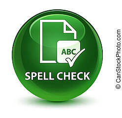 Spell check document glassy soft green round button