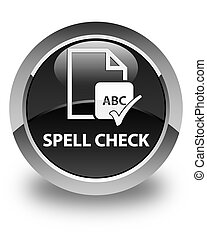Spell check document glossy black round button