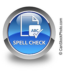 Spell check document glossy blue round button