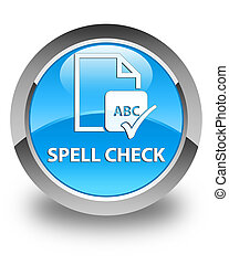 Spell check document glossy cyan blue round button