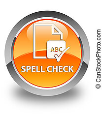 Spell check document glossy orange round button
