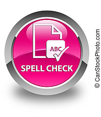Spell check document glossy pink round button