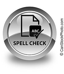 Spell check document glossy white round button
