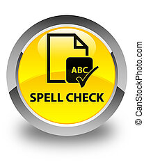 Spell check document glossy yellow round button