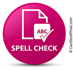 Spell check document pink round button