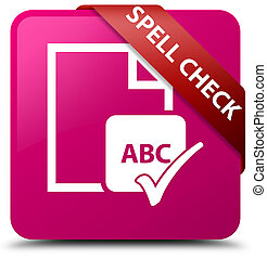 Spell check document pink square button red ribbon in corner