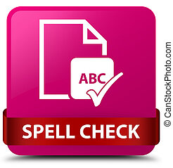 Spell check document pink square button red ribbon in middle