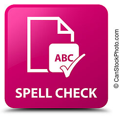 Spell check document pink square button