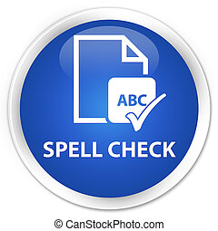 Spell check document premium blue round button