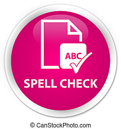 Spell check document premium pink round button