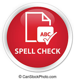 Spell check document premium red round button