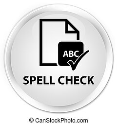 Spell check document premium white round button