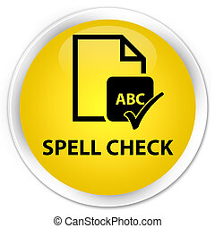 Spell check document premium yellow round button