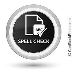Spell check document prime black round button