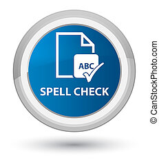 Spell check document prime blue round button