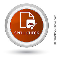 Spell check document prime brown round button