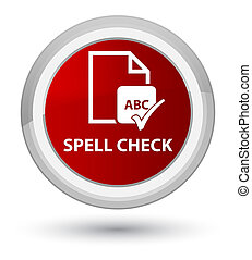 Spell check document prime red round button