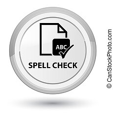 Spell check document prime white round button