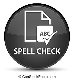 Spell check document special black round button