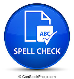 Spell check document special blue round button