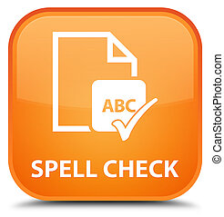 Spell check document special orange square button