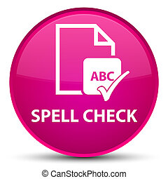 Spell check document special pink round button